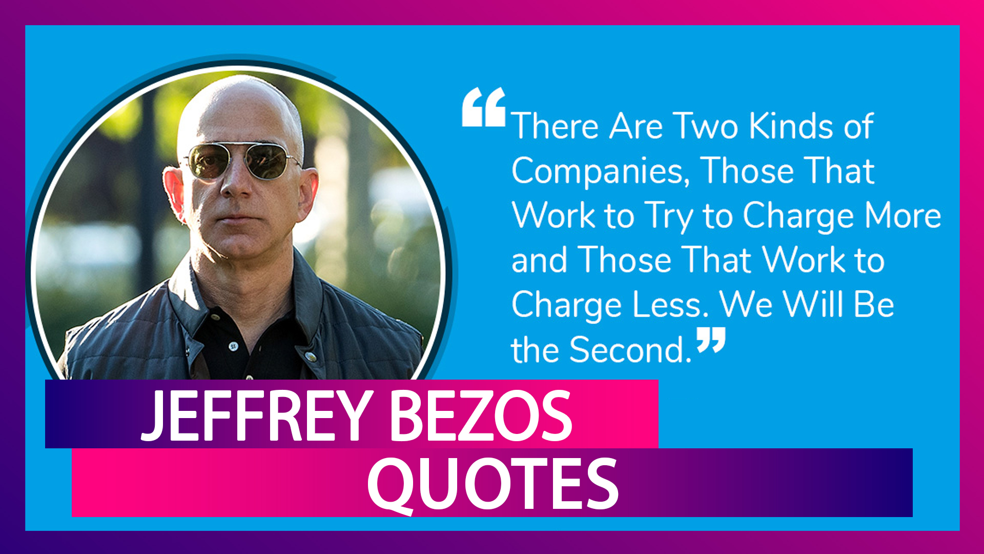 Jeffrey Bezos Birthday Special 10 Quotes By World S Richest