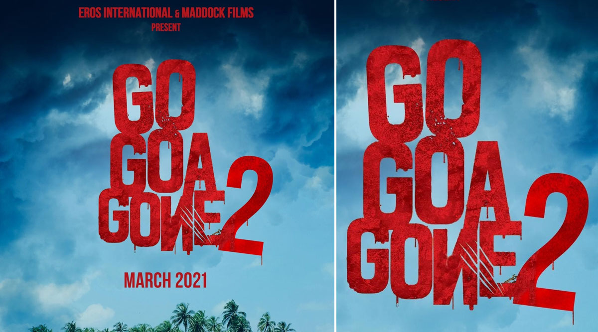 Confirmed! Dinesh Vijan's Go Goa Gone 2 to Release in March 2020