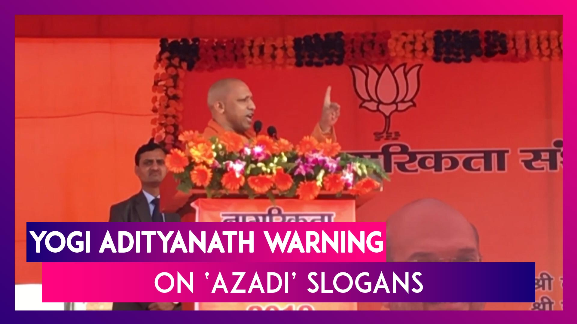 CAA Protests: 'Azadi' Slogans Will Result In Sedition Charges, Warns Yogi Adityanath