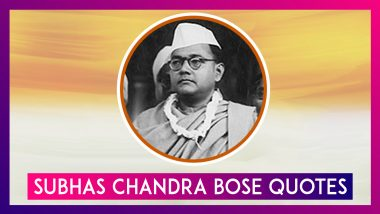 Subhas Chandra Bose 123rd Birth Anniversary: Quotes By Netaji That Will Inspire You and Others!