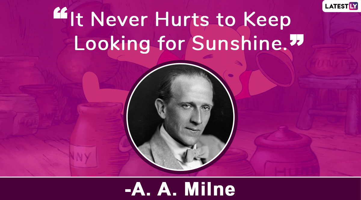 AA Milne Quotes to Mark 138th Birth Anniversary: 9 Memorable Sayings By English Author Who Gave Us Winnie The Pooh
