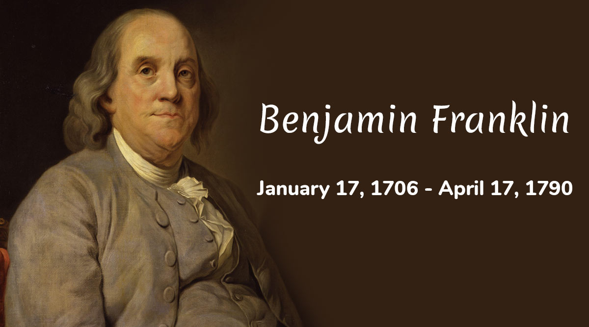 Benjamin Franklin 314th Birth Anniversary: 11 Interesting Facts About The Founding Father of the United States