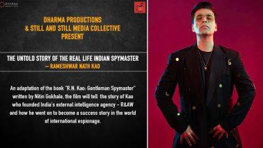 R.N. Kao: Gentleman Spymaster: Karan Johar Confirms Film on Real Life Indian Spymaster, Rameshwar Nath Kao