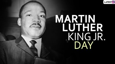 Martin Luther King Jr. Day 2020: Date, History and Significance of Day That Marks Birthday of American Activist