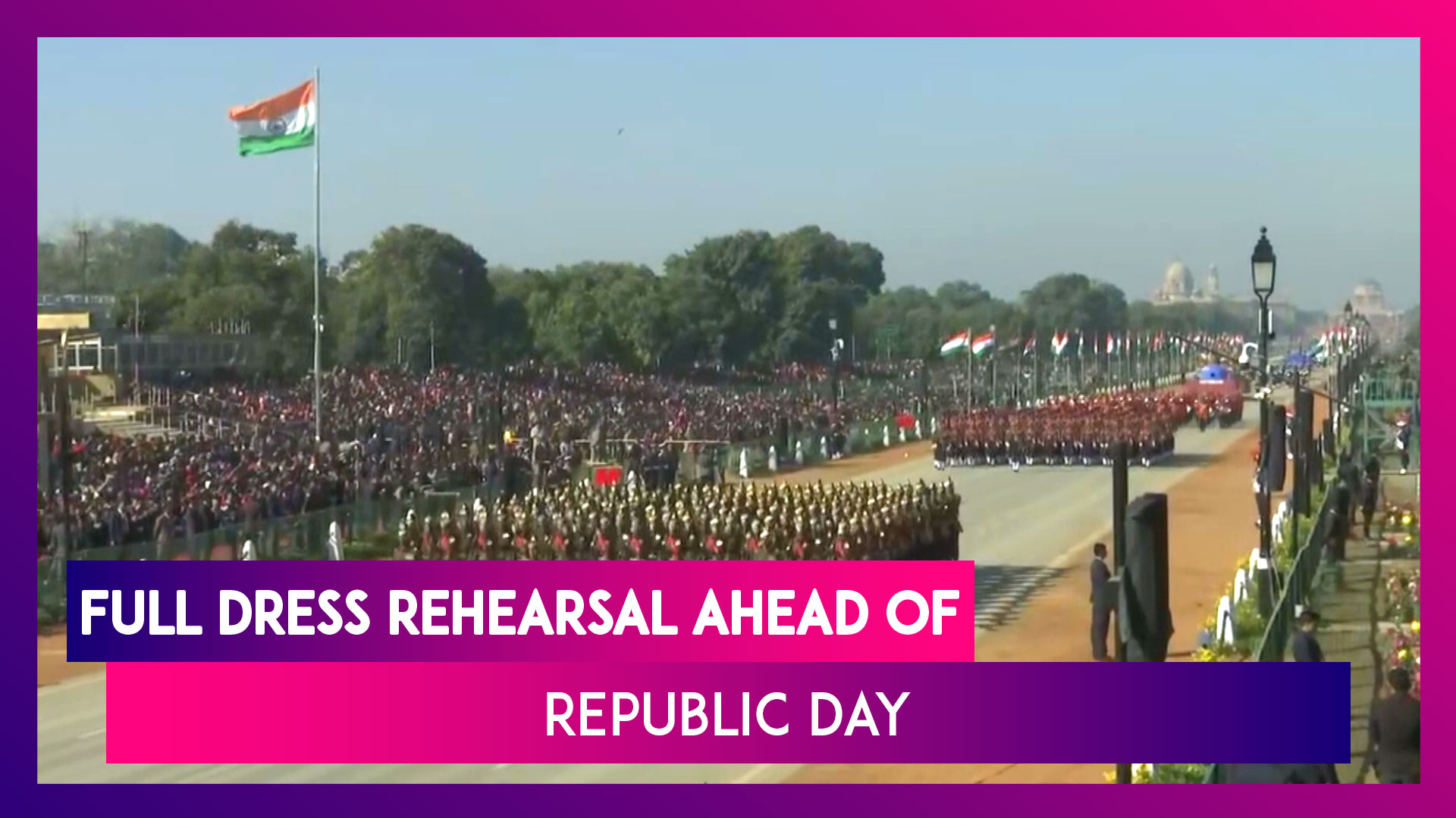 Full Dress Rehearsal At Rajpath Ahead Of Republic Day On January 26