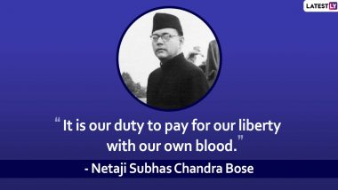 Subhas Chandra Bose Quotes on 123rd Birth Anniversary: Powerful Sayings by Netaji That Will Ignite Patriotic Spirit in You!