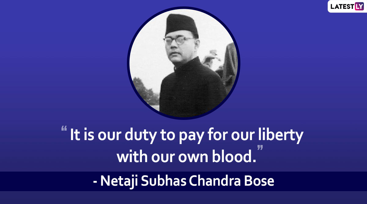 Netaji Subhas Chandra Bose Jayanti 2020: Powerful Quotes by The Freedom Fighter That Will Ignite Patriotic Spirit in You!