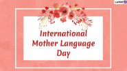 International Mother Language Day 2020 Date: History, Theme and Significance of the Day That Aims to Promote Protection of All Languages Across the World
