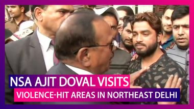 NSA Ajit Doval Takes Charge Of Northeast Delhi, Visits Violence-Hit Areas & Assures Full Protection