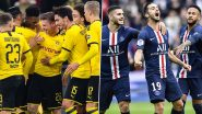 Borussia Dortmund vs Paris Saint-Germain, UEFA Champions League Live Streaming Online: Where to Watch CL 2019–20 Round of 16 Match Live Telecast on TV & Free Football Score Updates in Indian Time?