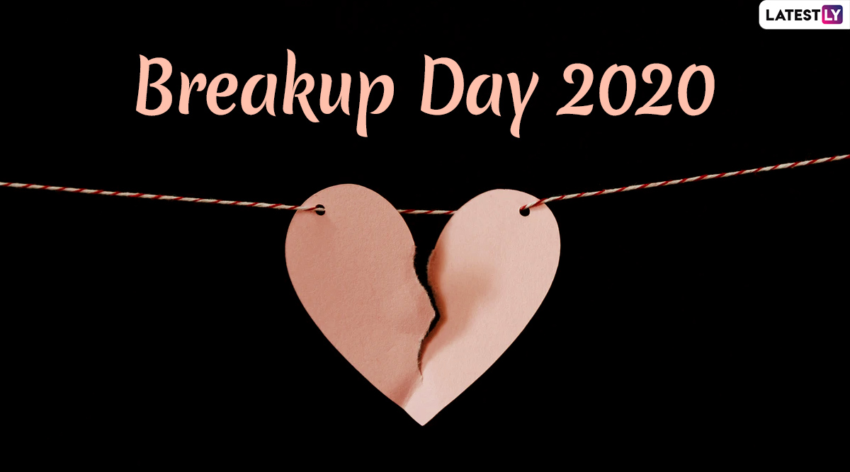 Break-up Day 2020 Messages And Greetings: Wishes, Quotes, HD Images And SMS to Send on The Last Day of Anti-Valentine's Week