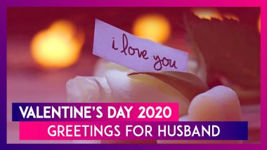 Happy Valentine's Day 2020 Greetings For Husband: WhatsApp Messages & Images To Send To Your Partner