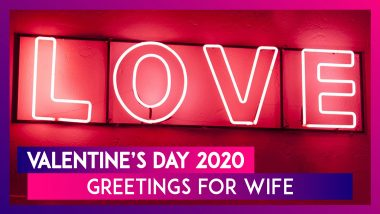 Happy Valentine's Day 2020 Greetings For Wife: WhatsApp Messages & Images To Send To Your Partner