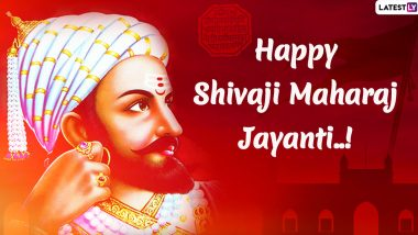 Shiv Jayanti 2020 Greetings: Wishes, WhatsApp Messages, Images And Quotes to Send on The 390th Birth Anniversary of Chhatrapati Shivaji Maharaj
