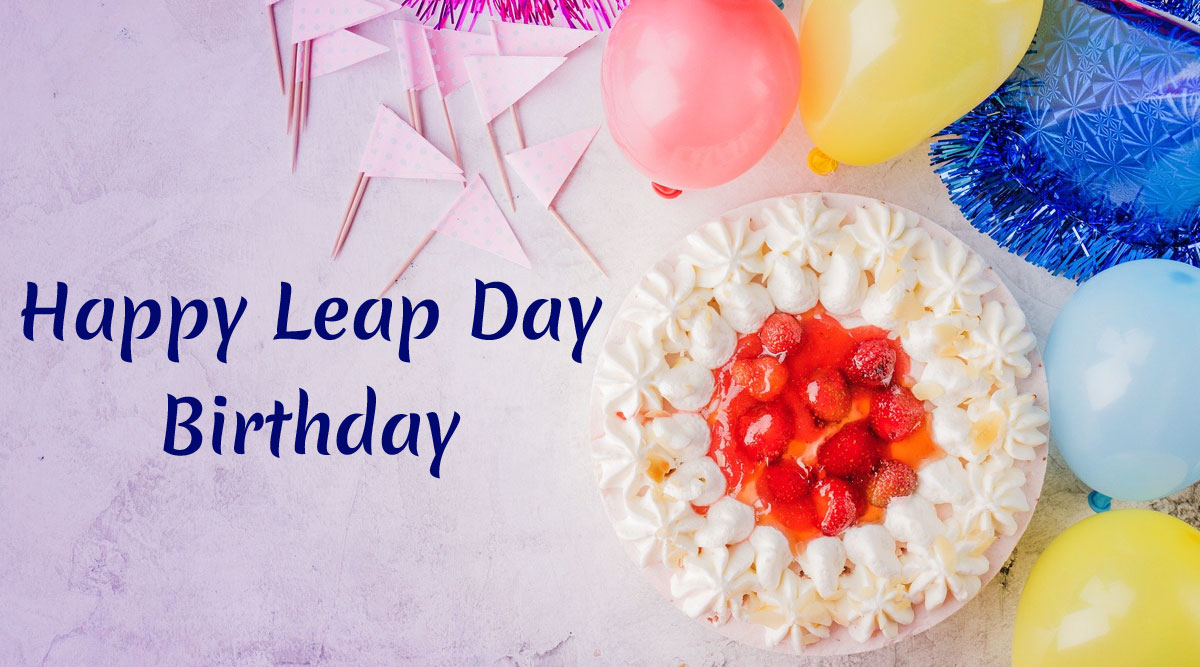 Happy Leap Day Birthday Wishes: WhatsApp Messages, Images and Quotes to Send Those Who Are Born on February 29