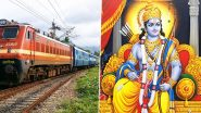 Indian Railways Announces Launch of IRCTC Special Tourist Train 'Shri Ramayana Express' During Chaitra Navratri 2020 Festival in March; Know Route, Fare and Schedule