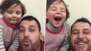 Syrian Dad Makes Daughter Laugh to Distract Herself From Sounds of Bombing and Warplane in Idlib (Watch Video)