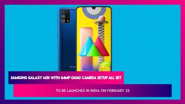 Samsung Galaxy M31 With 6,000mAh Battery Scheduled To Be Launched in India on February 25; Expected Prices, Features, Variants & Specifications