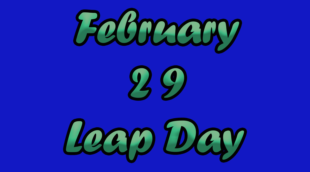 Leap Year 2020 Superstitions: Beliefs From Around The World! What To Do On February 29 For Good Luck