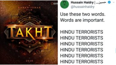 #BoycottTakht Trends on Twitter After Twitterati Demands Karan Johar to Fire Writer Hussain Haidry Over His 'Hindu Terrorists' Tweet