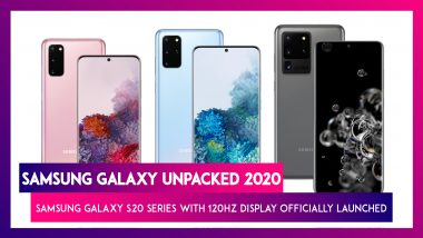 Samsung Galaxy Unpacked 2020: Samsung Galaxy S20 Series Officially Revealed At Starting Price of $999; Check Prices, Features, Variants & Specifications