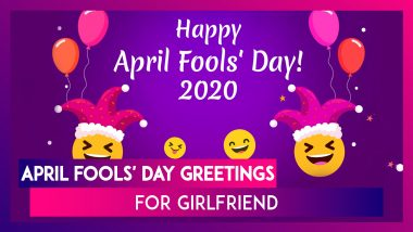 April Fools' Day 2020 Greetings For Girlfriend: Funny Flirty Quotes & Cheesy Lines To Send Your Bae