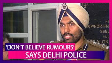 Don't Believe Rumours, Says Delhi Cops Amid Panic After Reports Of Violence