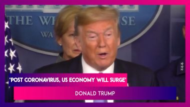 Donald Trump: Post Coronavirus, US Economy Will Surge; Racing To Develop Anti-Viral Therapies