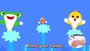 Baby Shark Gets a Handwashing Song Version in Time of Coronavirus Pandemic! Now Wash Your Hands Doo Doo Doo... (Watch Video)