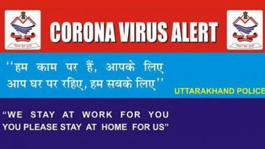 Uttarakhand Police Issue Poster Appealing People to 'Stay at Home' for Policemen's Safety Amid COVID-19 Spread
