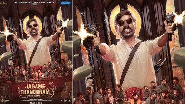 Jagame Thandhiram: Kollywood Superstar Dhanush Goes All Guns Blazing In This New Poster! View Pic