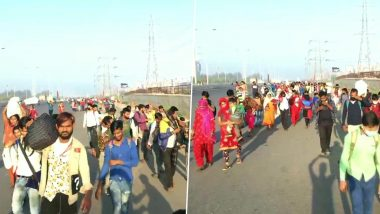 Migrant Workers Continue Journey on Foot to Reach Homes in UP, Haryana, Rajasthan, Say 'We Are Jobless' During Coronavirus Lockdown; Watch Videos