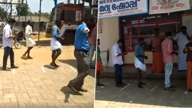 People Maintain Social Distancing Outside Liquor Stores in Kerala, Gets Praised on Social Media (Watch Video)