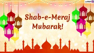 Shab-e-Miraj 2020 Mubarak Wishes and HD Images: WhatsApp Messages, Facebook Photos, Greetings and SMS to Send on Holy Night of Isra