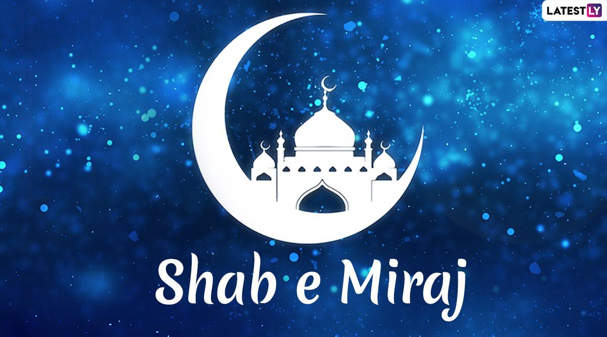 Shab e Miraj 2020 Date: Know Significance of Isra Night in Islamic Calendar