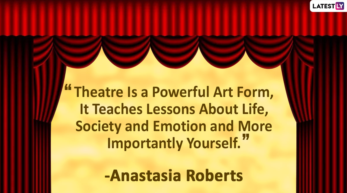 On World Theatre Day 2020, Share These Wonderful Quotes That Describe the Beauty of This Performing Art