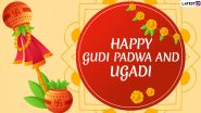 Happy Ugadi 2021 Messages, Greetings & Marathi Gudi Padwa Wishes to Celebrate The Hindu New Year