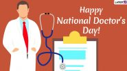 Happy Doctors' Day 2020 Wishes & HD Images: WhatsApp Stickers, GIF Greetings, National Doctors' Day Quotes and Messages to Thank All Medical Professionals out There!
