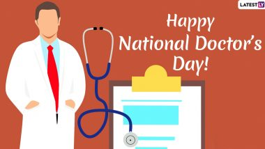 National Doctor's Day 2020: Date, History And Significance of The Day Dedicated to Dr Bidhan Chandra Roy