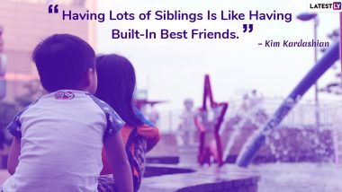 Happy Siblings Day 2021 (US) Wishes & Greetings: These 10 Quotes and Images Perfectly Describe the Precious Bond Between Sisters and Brothers