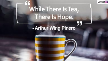 International Tea Day 2021 Quotes & HD Images: WhatsApp Messages, Greetings, Instagram Captions, Photos and Wallpapers for All the Chai Lovers out There