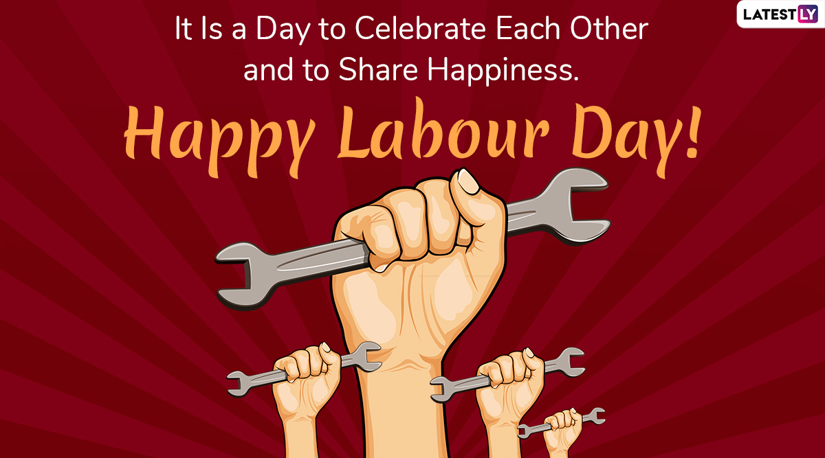 Happy Labour Day 2020 Wishes Hd Images Whatsapp Stickers Facebook Messages Gif Greetings And Quotes To Send On International Workers Day Latestly