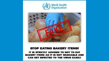 'Stop Eating Bakery Items' Viral Photo Claiming WHO Asking People To Avoid Eating Bakery Products Amid Coronavirus Pandemic is FAKE! Here's The Fact Check