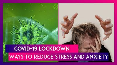 Coronavirus Outbreak: Ways To Reduce Stress, And Safeguard Your Mental Health During Lockdown