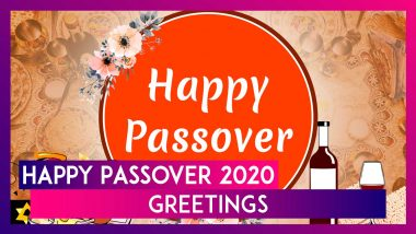 Passover 2020 Greetings: WhatsApp Messages, Pesach Images & Wishes To Send On This Jewish Festival
