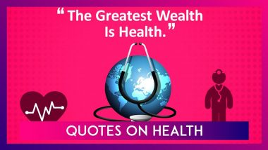 World Health Day 2020: Life-Changing Quotes on Health by Famous Personalities