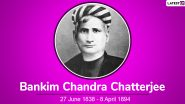 Bankim Chandra Chatterjee 127th Death Anniversary: Nation Remembers The Writer Who Wrote National Song of India 'Vande Mataram'
