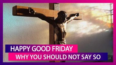 Here's Why You Should Not Say 'Happy Good Friday' To Your Christian Friends