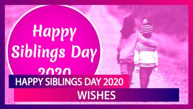Happy Siblings Day 2020 Greetings: WhatsApp Messages & Wishes To Send To Your Brother & Sister