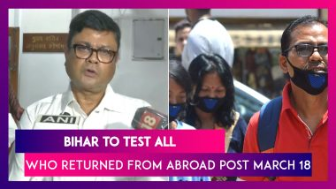 Coronavirus In India: Bihar To Test All People Who Returned To The State From Abroad After March 18